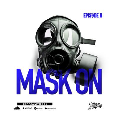 Cover art for JEFF JAM - MASK ON EP. 8 (CLEAN)
