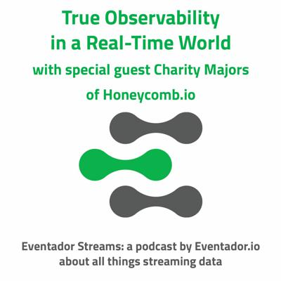 Cover art for True Observability in a Real-time World with special guest Charity Majors