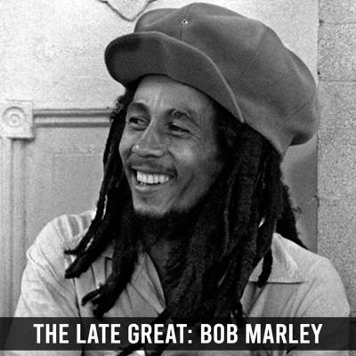 Cover art for The Late Great: Bob Marley