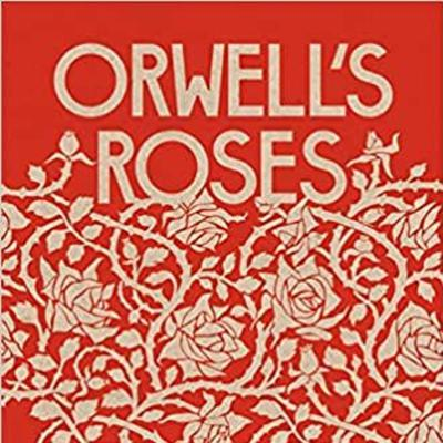 Cover art for Orwell's Roses by Rebecca Solnit