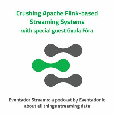 Cover art for Crushing Apache Flink-based Streaming Systems with special guest Gyula Fora