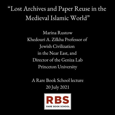 """Cover art for Rustow, Marina - """"Lost Archives and Paper Reuse in the Medieval Islamic World"""" - 20 July 2021"""