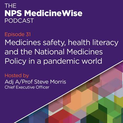 Cover art for Episode 31: Medicines safety, health literacy and the National Medicines Policy in a pandemic world