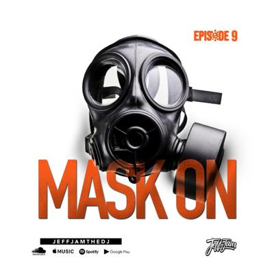 Cover art for JEFF JAM - MASK ON EP. 9 (CLEAN)