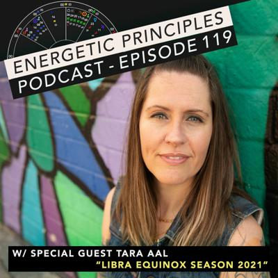 Cover art for EP Podcast #119 w/ special guest Tara Aal - Libra Equinox Season 2021