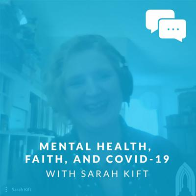 Cover art for Mental Health, Faith, and COVID-19 with Sarah Kift