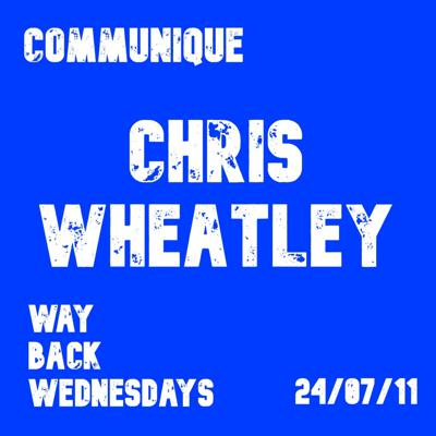 Cover art for Way Back Wednesdays - Chris Wheatley 24/07/11