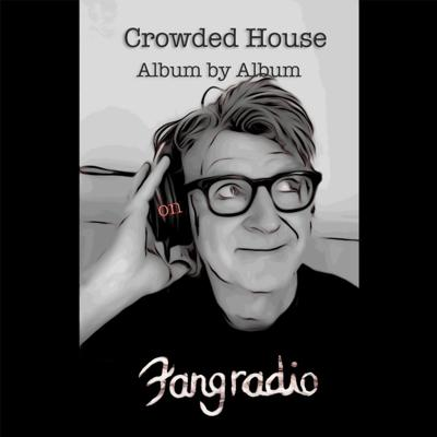 Cover art for Fangradio - Ep.59 - Crowded House, Album by Album: Crowded House (self-titled)