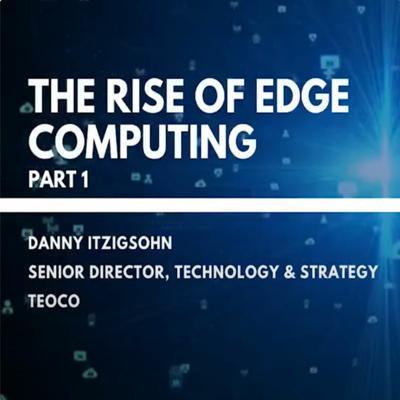 Cover art for The Rise of Edge Computing - Part One