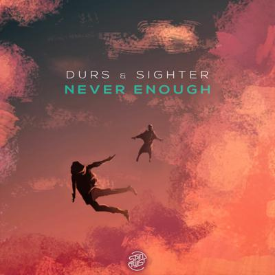 Cover art for Sighter & Durs - Never Enough
