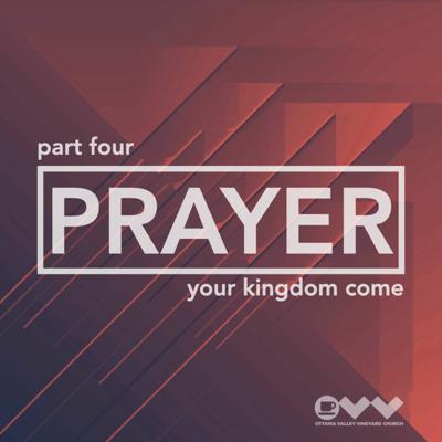 Cover art for Prayer Series Part 4: Your Kingdom Come