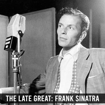 Cover art for The Late Great: Frank Sinatra