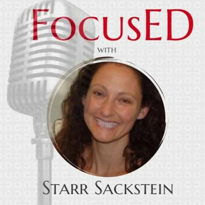 Cover art for Starr Sackstein Discusses Going Gradeless (and so much more) on this Episode of FocusED
