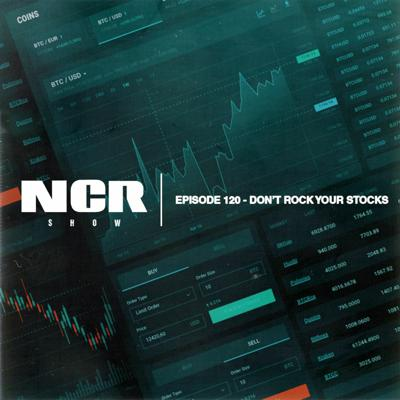 Cover art for The NCR Show   Episode 120 - Don't Rock Your Stocks