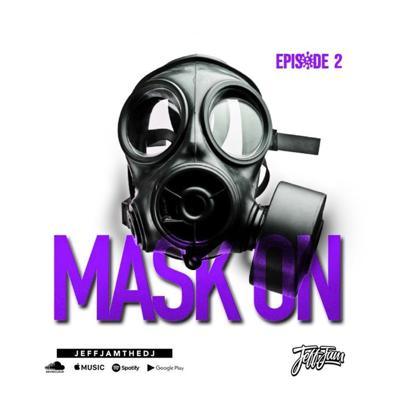 Cover art for JEFF JAM - MASK ON EP.2 (CLEAN)