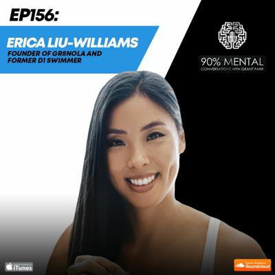 Cover art for Erica Liu-Williams, Founder of Gr8nola and Former D1 Swimmer Episode 156