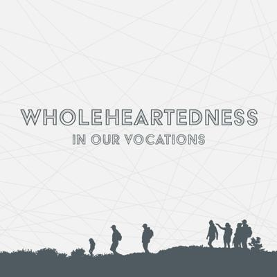 Cover art for 1 Corinthians 16: Wholeheartedness In Our Vocations - Called to Love