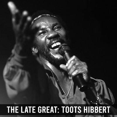 Cover art for The Late Great: Toots Hibbert (The Maytals)