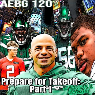 Cover art for A.E.B.G. Episode 120_Prepare for Takeoff Part 1 w/ Paul Esden Jr