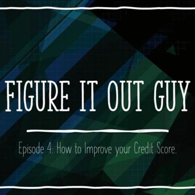 Cover art for Episode 4: How to Improve Your Credit Score
