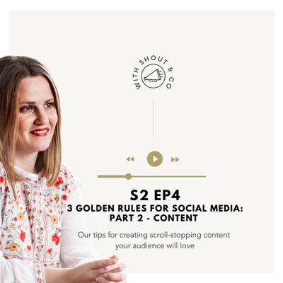 Cover art for S2 Ep4 - Three Golden Rules for Social Media - PART 2: Content