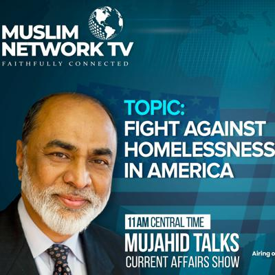 Cover art for Mujahid Talks - Fight Against Homelessness In America