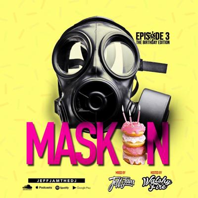 Cover art for JEFF JAM - MASK ON EP. 3