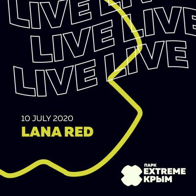 Cover art for Lana RED - Live at Hey, location! @ Extreme Crimea - 10jul. 2020
