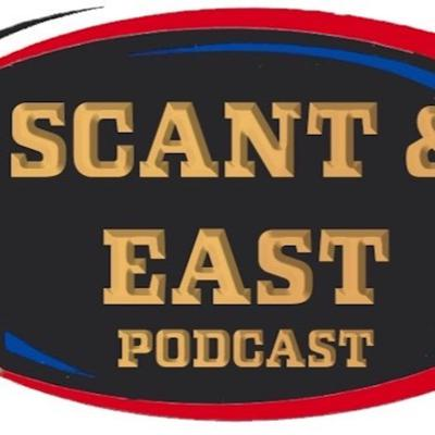 ScantAndEast Podcast