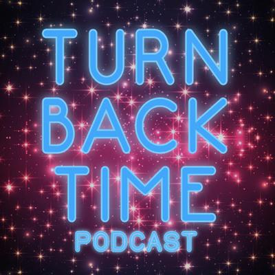 Turn Back Time: A Cher Podcast