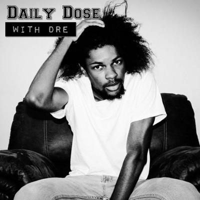 Daily Dose With Dre Hill