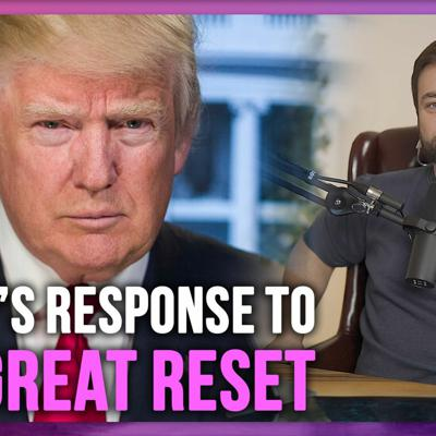 Trump's Response to the Great Reset  | Weekend Podcast #4