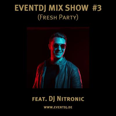 Cover art for EVENTDJ MIX SHOW #3 - feat. DJ NITRONIC (Fresh Party)