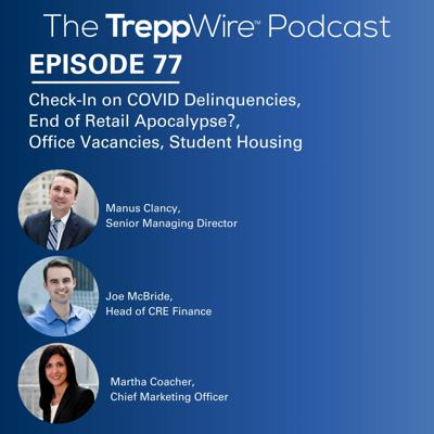 Cover art for 77. Check-In on COVID Delinquencies, End of Retail Apocalypse?, Office Vacancies, Student Housing