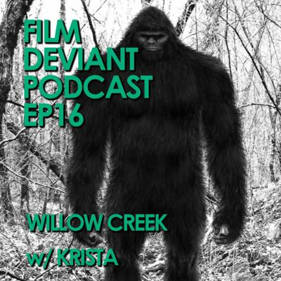 Cover art for FILM DEVIANT PODCAST - EP16 | WILLOW CREEK (2013) w/ Krista