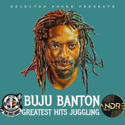 Cover art for BUJU BANTON GREATEST HITS JUGGLING Mixed By Selector Andre