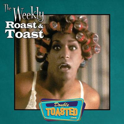 Cover art for THE WEEKLY ROAST AND TOAST - 07 - 28 - 2020