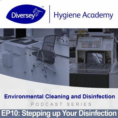 Cover art for Stepping up Your Disinfection - Diversey Hygiene Academy - EP10
