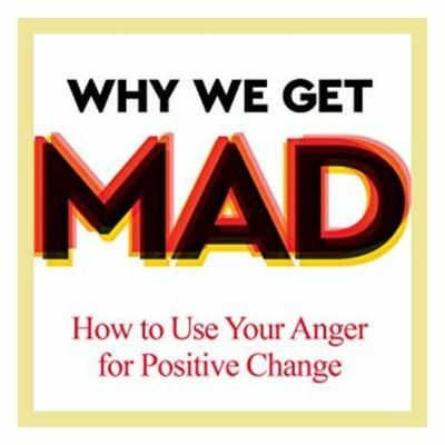 Cover art for Why We Get Mad: When Anger Inspires Art