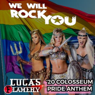 Cover art for Britney, Beyonce & Pink - We Will Rock You '20 (Lucas Flamefly's Colosseum Pride Anthem) TEASER