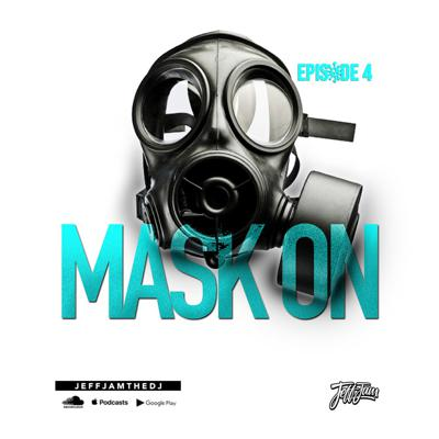Cover art for JEFF JAM - MASK ON EP. 4 (CLEAN)