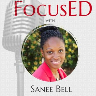 Cover art for Dr. Sanee Bell Discusses Being Excellent On Purpose in this Episode of FocusED