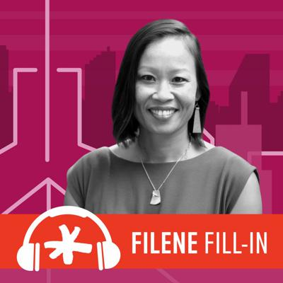 Cover art for Filene Fill-In Ep. 72: Introducing Dr. Mai Nguyen, Community Social Impact Fellow