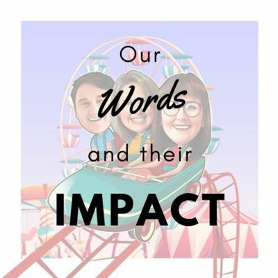 Cover art for Our Words and Their Impact