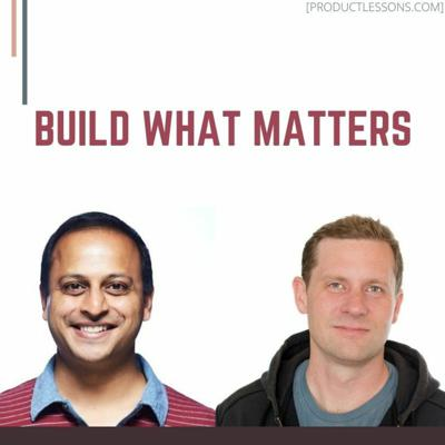 Cover art for BUILD WHAT MATTERS with Rajesh Nerlikar and Ben Foster