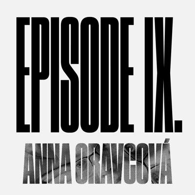 Cover art for Episode 9 – MY EMANCIPATION DON'T FIT IN YOUR EQUATION – Anna Oravcová