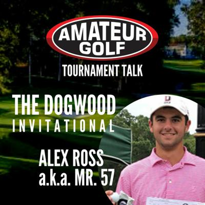 Cover art for Tournament Talk: Alex Ross' Unheard of 15 under 57 at The Dogwood Invitational