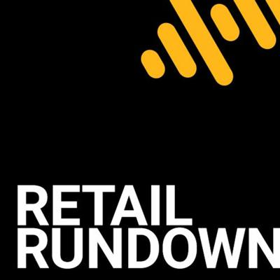 Cover art for Retail Rundown: Back-to-School Special - With Mina Fader, Mary Rodgers and Ron Thurston