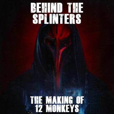 Cover art for 12 Monkeys' Stuntwork with Terry Matalas, Geoff Scovell & Jennifer Murray