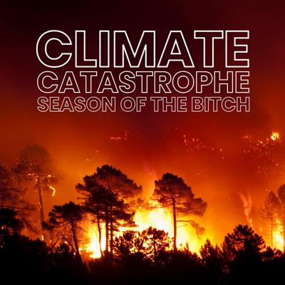 Cover art for Episode 183: Climate Catastrophe